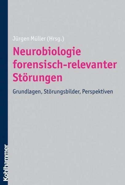 Neurobiologie forensisch-relevanter Störungen