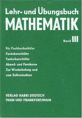 Lehr- und Übungsbuch Mathematik III. Analytische Geometrie, Vektorrechnung und Infinitesimalrechnung