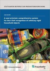 A user-oriented, comprehensive system for the 6 DoF recognition of arbitrary rigid household objects