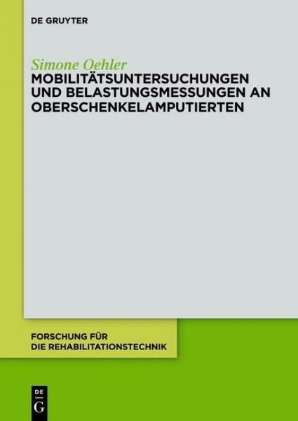 Mobilitätsuntersuchungen und Belastungsmessungen an Oberschenkelamputierten