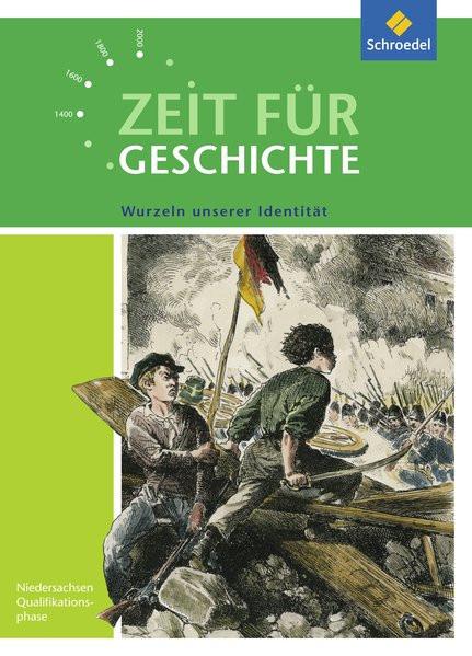 Zeit für Geschichte - Ausgabe für die Qualifikationsphase in Niedersachsen: Themenband: Wurzeln unse