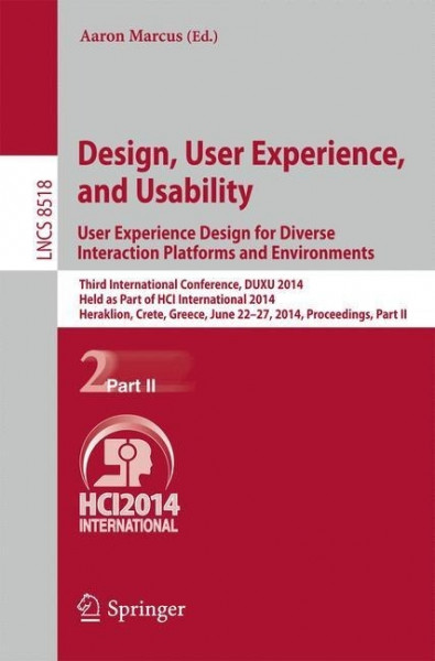 Design, User Experience, and Usability: User Experience Design for Diverse Interaction Platforms and