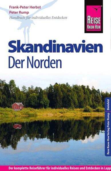 Reise Know-How Skandinavien - Der Norden: Reiseführer für individuelles Entdecken