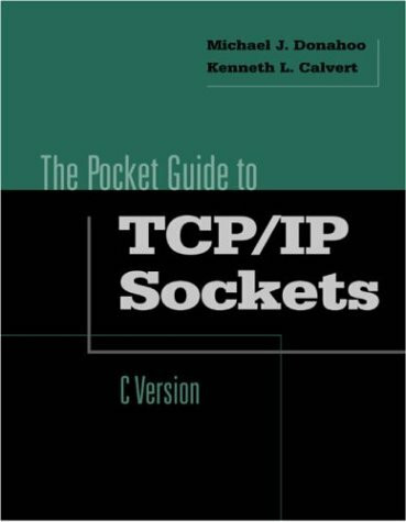 Pocket Guide to TCP/IP Sockets in C