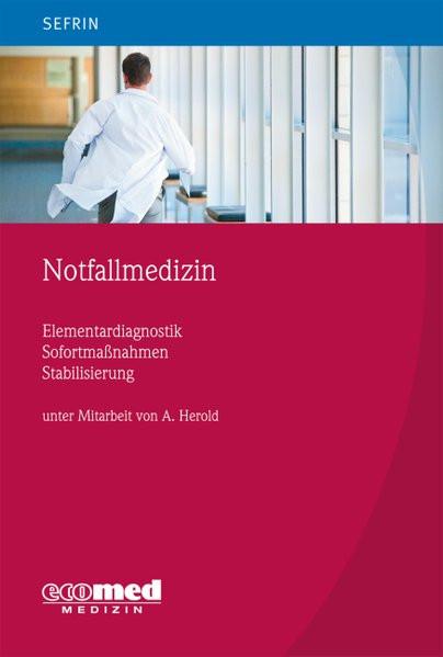 Notfallmedizin: Elementardiagnostik ? Sofortmaßnahmen ? Stabilisierung