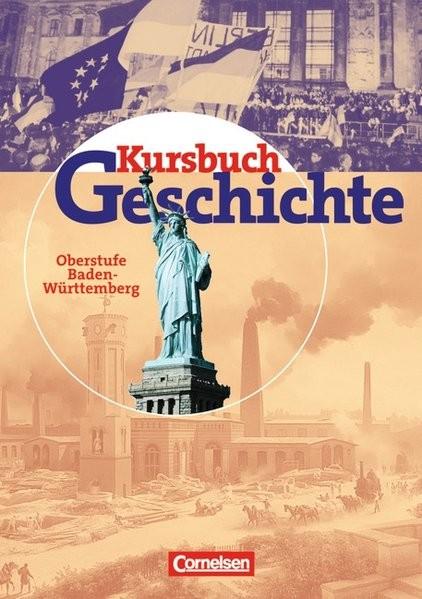 Kursbuch Geschichte. Schülerband. Baden-Württemberg