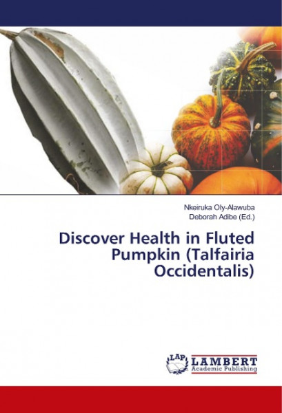 Discover Health in Fluted Pumpkin (Talfairia Occidentalis)