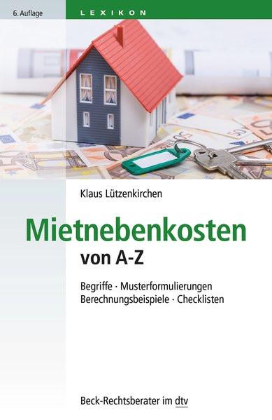Mietnebenkosten von A - Z: Begriffe - Musterformulierungen - Berechnungsbeispiele - Checklisten (dtv