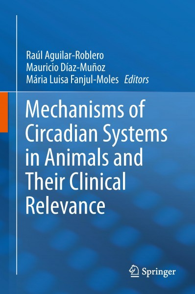 Mechanisms of Circadian Systems in Animals and Their Clinical Relevance