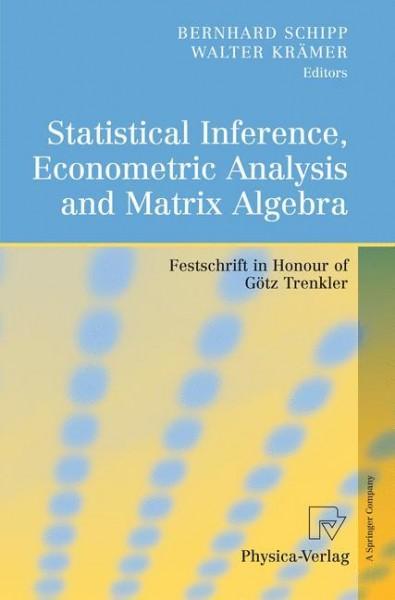 Statistical Inference, Econometric Analysis and Matrix Algebra