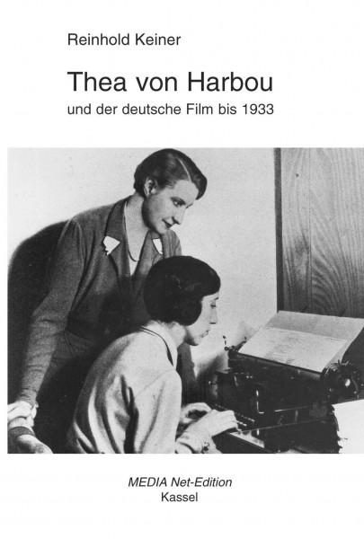 Thea von Harbou und der deutsche Film bis 1933