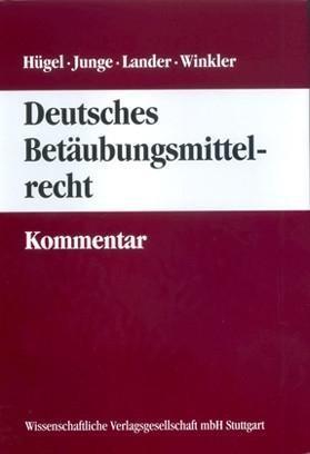 Deutsches Betäubungsmittelrecht - Kommentar