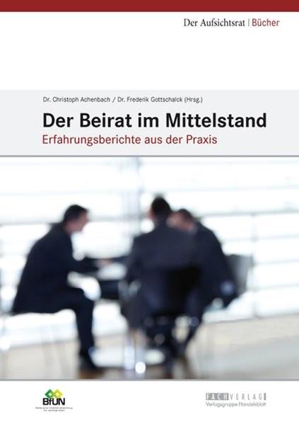 Der Beirat im Mittelstand: Erfahrungsberichte aus der Praxis