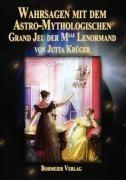Wahrsagen mit dem Astro-Mythologischen Grand Jeu der Mlle Lenormand