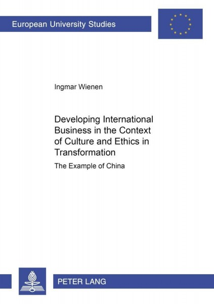 Developing International Business in the Context of Culture and Ethics in Transformation