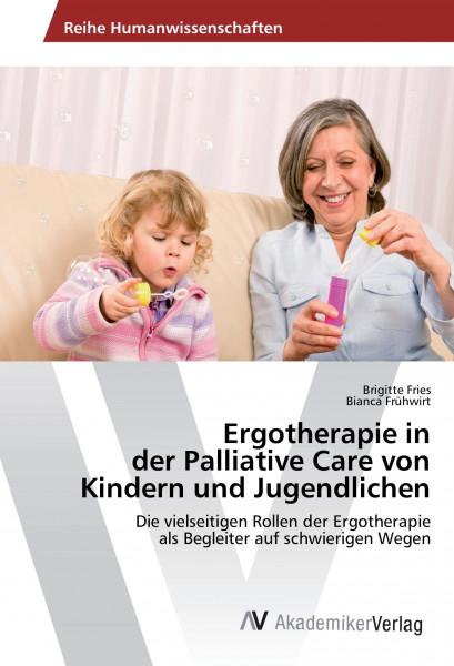 Ergotherapie in der Palliative Care von Kindern und Jugendlichen