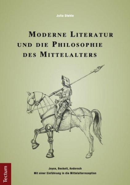 Moderne Literatur und die Philosophie des Mittelalters