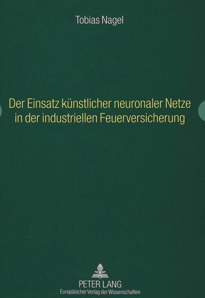 Der Einsatz künstlicher neuronaler Netze in der industriellen Feuerversicherung