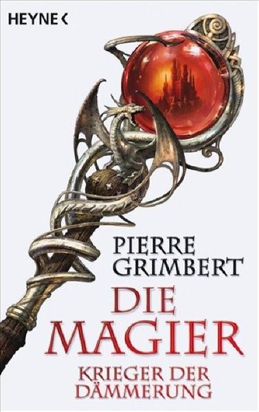 Krieger der Dämmerung, Teil 2: Die Magier (Die Magier-Serie, Band 2)