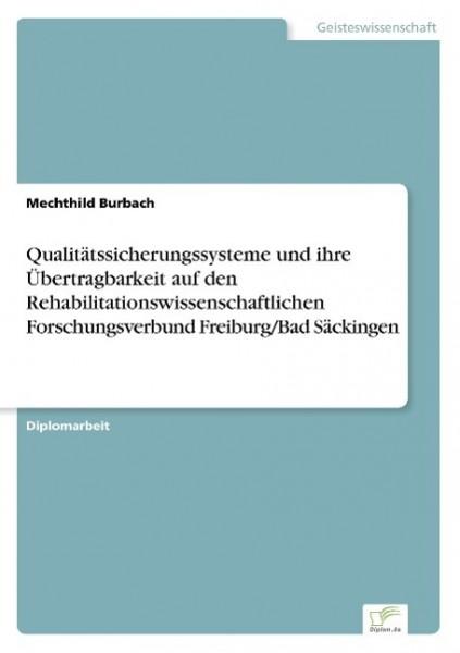 Qualitätssicherungssysteme und ihre Übertragbarkeit auf den Rehabilitationswissenschaftlichen Forschungsverbund Freiburg/Bad Säckingen
