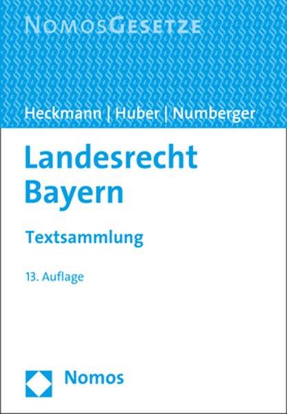 Landesrecht Bayern: Textsammlung - Rechtsstand: 20. Juli 2017