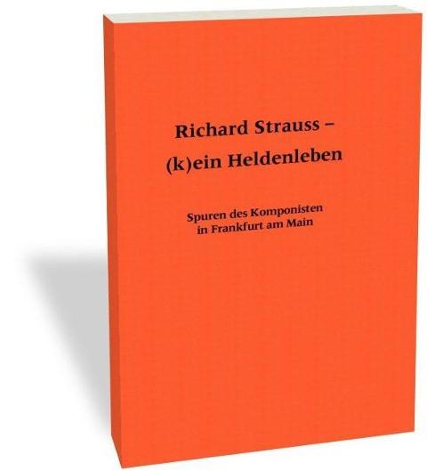 Richard Strauss - (k)ein Heldenleben