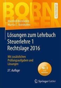 Lösungen zum Lehrbuch Steuerlehre 1 Rechtslage 2016
