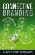 Connective Branding: Building Brand Equity in a Demanding World