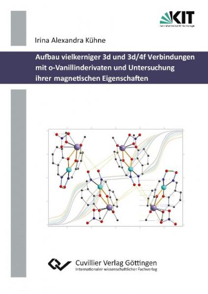 Aufbau vielkerniger 3d und 3d/4f Verbindungen mit o-Vanillinderivaten und Untersuchung ihrer magneti