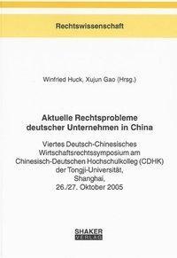 Aktuelle Rechtsprobleme deutscher Unternehmen in China