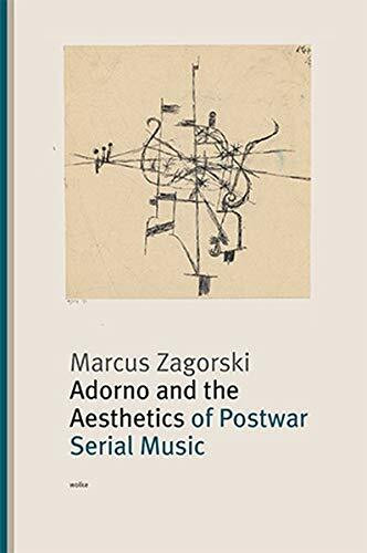 Adorno and the Aesthetics of Postwar Serial Music