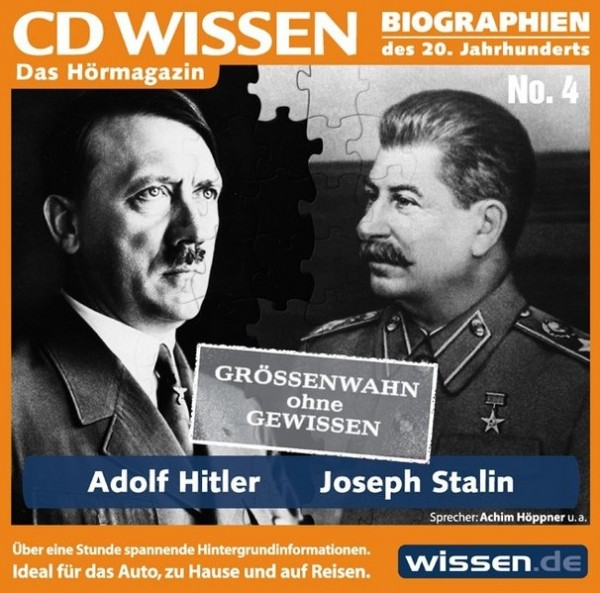 CD WISSEN - Adolf Hitler und Joseph Stalin - Größenwahn ohne Gewissen, 1 CD
