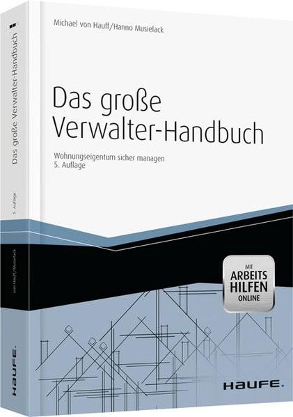 Das große Verwalter-Handbuch: Wohnungseigentum sicher managen (Haufe Fachbuch)