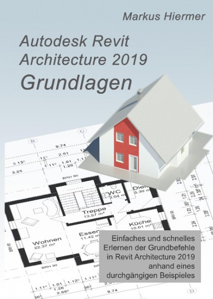 Autodesk Revit 2019 Grundlagen