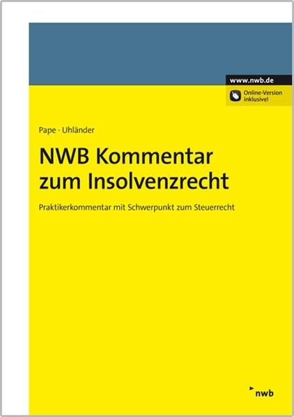 NWB Kommentar zum Insolvenzrecht: Praktikerkommentar mit Schwerpunkt zum Steuerrecht