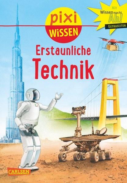 Pixi Wissen, Band 90: Erstaunliche Technik
