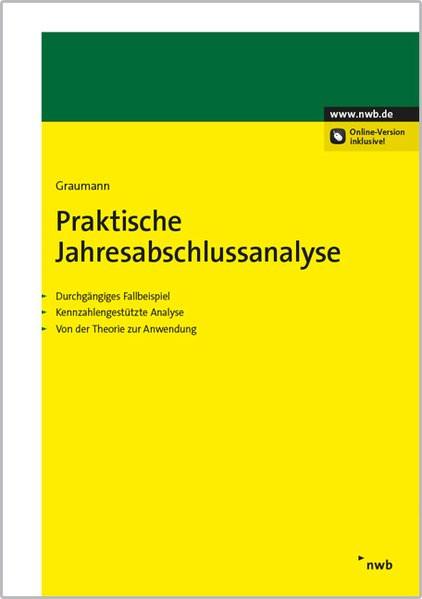 Praktische Jahresabschlussanalyse: Durchgängiges Fallbeispiel. Kennzahlengestützte Analyse. Von der