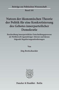 Nutzen der ökonomischen Theorie der Politik für eine Konkretisierung des Gebotes innerparteilicher D