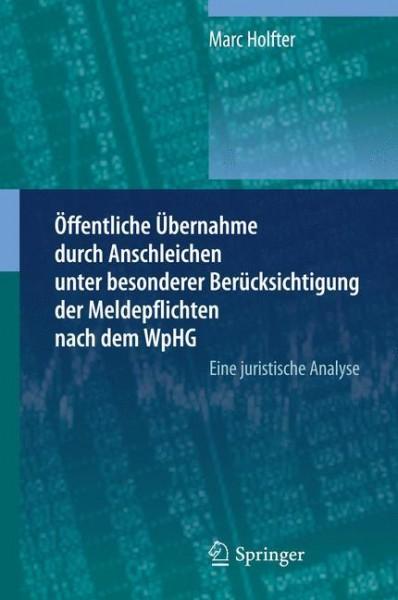 Öffentliche Übernahme durch Anschleichen unter besonderer Berücksichtigung der Meldepflichten nach dem WpHG