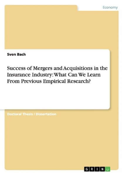 Success of Mergers and Acquisitions in the Insurance Industry: What Can We Learn From Previous Empirical Research?