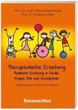 Therapeutische Erziehung - Resiliente Erziehung in Familie, Krippe, Kita und Grundschule
