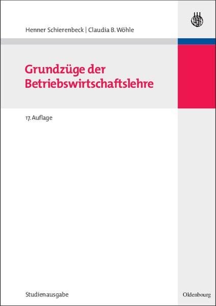 Grundzüge der Betriebswirtschaftslehre: Studienausgabe