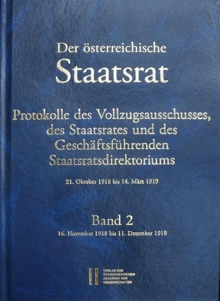 Der österreichische Staatsrat, Protokolle des Vollzugsausschusses, des Staatsrates und des Geschäftsführenden Staatsdirektoriums 21. Oktober 1918 bis 14. März 1919