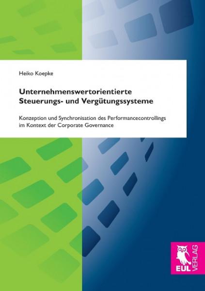 Unternehmenswertorientierte Steuerungs- und Vergütungssysteme