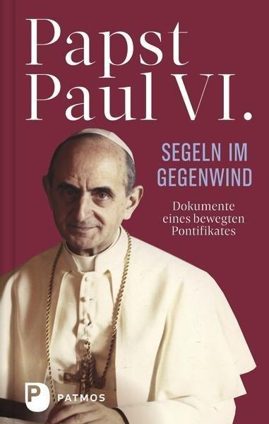 Papst Paul VI: Segeln im Gegenwind
