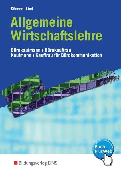 Allgemeine Wirtschaftslehre / Ausgabe für Bürokaufleute und Kaufleute für Bürokommunikation: Allgeme