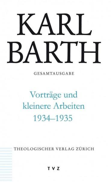 Karl Barth Gesamtausgabe Bd. 52   Vorträge und kleinere Arbeiten 1934-1935