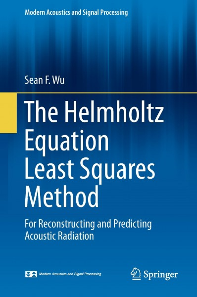 The Helmholtz Equation Least Squares Theory for Reconstructing and Predicting Acoustic Radiation