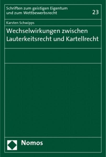Wechselwirkungen zwischen Lauterkeitsrecht und Kartellrecht