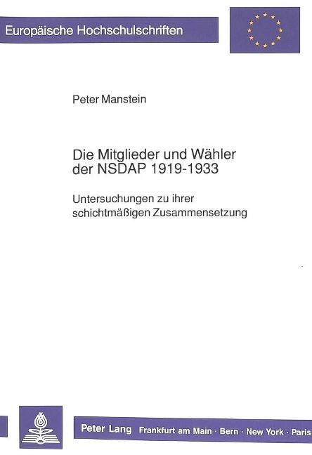Die Mitglieder und W?hler der NSDAP 1919 - 1933 - Manstein, Peter